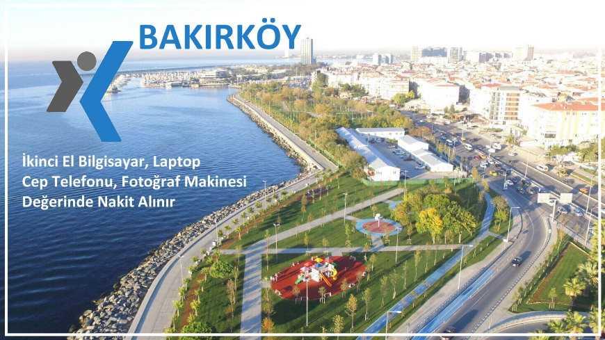 Bakırköy İkinci El Alınır